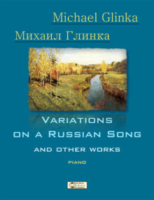 M. Glinka, Variations on a Russian Song and other works
